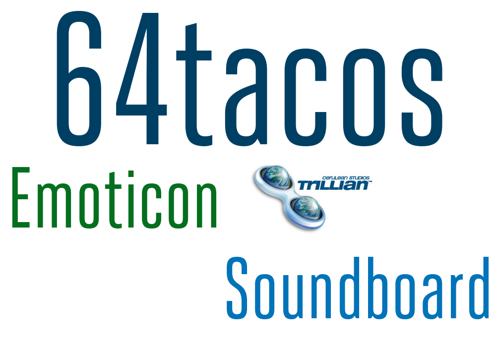 64tacos Trillian Emoticon Soundboard